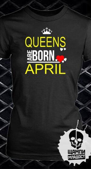 Тениска Queens are born