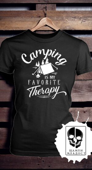 Тениска Camping is my favorite Therapy