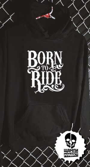 Суичър Born to Ride