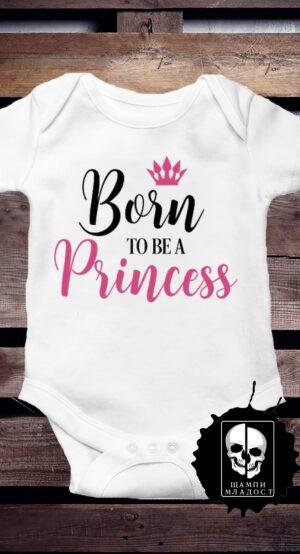 Бебешко Боди Born to be a Princess